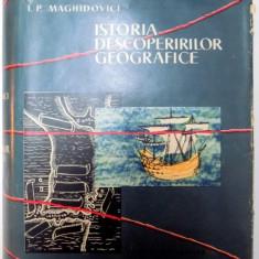 ISTORIA DESCOPERIRILOR GEOGRAFICE-I.P. MAGHIDOVICI 1959 - Carte Geografie