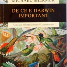 DE CE E DARWIN IMPORTANT, PLEDOARIE IMPOTRIVA PROIECTULUI INTELIGENT de MICHAEL SHERMER, 2015 - Carte Biologie