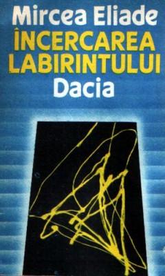Incercarea Labirintului de Mircea Eliade