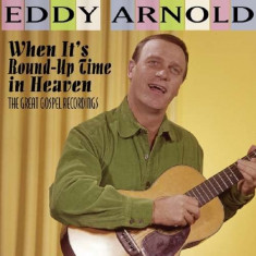 Eddy Arnold - When It's Round-Up In.. ( 1 CD ) - Muzica Country