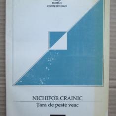 Nichifor Crainic - Tara de peste veac (poezii, notite si marturii documentare)