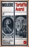 Tartuffe * Avarul de Molière