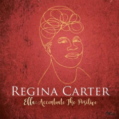 Regina Carter - Ella: Accentuate the Posi ( 2 VINYL ) - Muzica Jazz