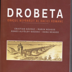 Carte:DROBETA orasul neparasit al Daciei Romane - Arheologie
