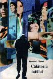 Călătoria tatălui de Bernard Clavel, Alta editura, 1968