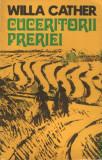Cuceritorii preriei de Willa Cather, Alta editura, 1977