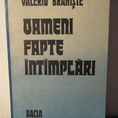 OAMENI, FAPTE, INTAMPLARI-VALERIU BRANISTE - Biografie