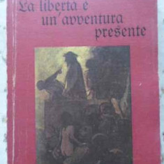 La Liberta E Un'avventura Presente - Gerardo Testa, 403158 - Carte in italiana