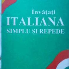 Invatati Italiana Simplu Si Repede. Curs Intensiv - Necunoscut, 403123 - Carte in italiana