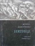 Jertfele - Mihail Sadoveanu ,403165