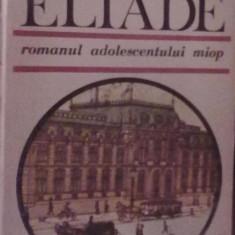 Mircea Eliade - Romanul adolescentului miop. Gaudeamus (Vol.1+2)