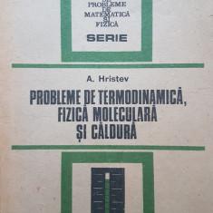 PROBLEME DE FIZICA - TERMODINAMICA. FIZICA MOLECULARA. CALDURA - Hristev - Culegere Fizica