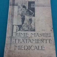 PRIMELE MĂSURI ȘI TRATAMENTE MEDICALE *SPRE PREVENIREA ȘI COMBATEREA BOLILOR - Carte veche