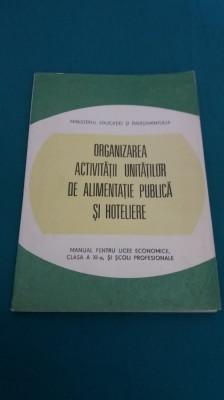 ORGANIZAREA ACTIVITĂȚII UNITĂȚILOR DE ALIMENTAȚIE PUBLICĂ ȘI HOTELĂRIE/1986 foto