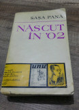 Nascut in '02 - Sasa Pana, Sasa Pana