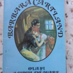 Ola Si Lupul De Mare - Barbara Cartland, 403292 - Roman dragoste