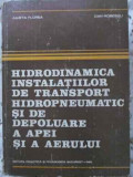 Hidrodinamica Instalatiilor De Transport Hidropneumatic Si De - Julieta Florea, Dan Robescu ,403400