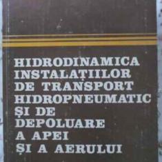 Hidrodinamica Instalatiilor De Transport Hidropneumatic Si De - Julieta Florea, Dan Robescu, 403400 - Carti Constructii