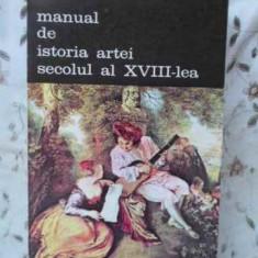 Manual De Istoria Artei Secolul Al Xviii-lea - G. Oprescu, 403313 - Album Arta