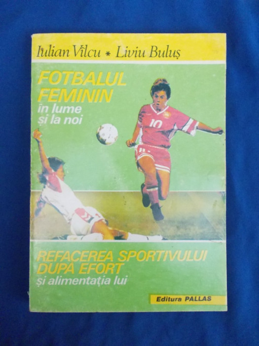 IULIAN VILCU - FOTBALUL FEMININ * REFACEREA SPORTIVULUI DUPA EFORT - 1994