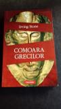 COMOARA GRECILOR - IRVING STONE, Irving Stone