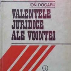 Valentele Juridice Ale Vointei - Ion Dogaru, 403477 - Carte Drept penal