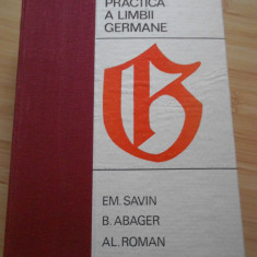 EM. SAVIN--GRAMATICA PRACTICA A LIMBII GERMANE - Curs Limba Germana