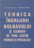 GH. NICULESCU - TEHNICA INGRIJIRII BOLNAVULUI SI ELEMENTE DE PRIM AJUTOR