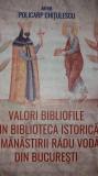 POLICARP CHITULESCU - VALORI BIBLIOFILE DIN BIBLIOTECA MANASTIRII RADU VODA