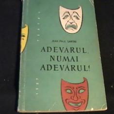 ADEVARUL NUMAI ADEVARUL-JEAN PAUL SARTRE-