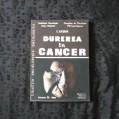 Durerea în cancer - sub redacţia C. Arseni - Carte Oncologie