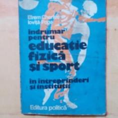 CARTE INDRUMAR PTR EDUCATIE FIZICA SI SPORT EFREM CHERTES- IOVITA POPA