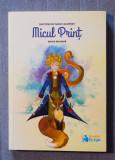 Antoine de Saint-Exupery - Micul prinț (ediție bilingvă, ed. Booklet, 2017)