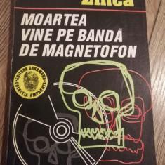 Moartea vine pe banda de magnetofon de haralamb zinca Ra