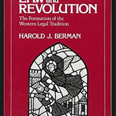 Law and revolution The formation of the western legal tradition/ H. J. Berman