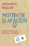 Abraham H. Maslow - Motivație și afaceri