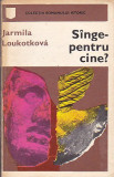 JARMILA LOUKOTKOVA - SANGE - PENTRU CINE?
