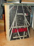 ION VASILIU - MANUALUL CONSTRUCTORULUI DE CAI FERATE - 1957