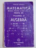 MATEMATICA , MANUAL PENTRU CLASA A XII-A , PROFIL M1 , VOL II , ALGEBRA de MIRCEA GANGA , 2005