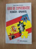 GHID DE CONVERSATIE ROMAN-SPANIOL- DAN MUNTEANU, 1999