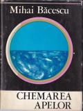 MIHAI BACESCU - CHEMAREA APELOR ( CU AUTOGRAF )