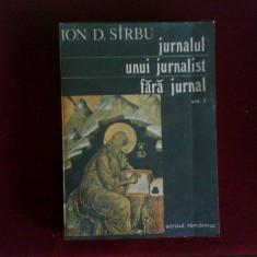 Ion D. Sirbu Jurnalul unui jurnalist fara jurnal, vol. 1.,ed. princeps, Alta editura