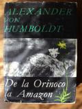 De la Orinoco la Amazon  / Alexander von Humboldt
