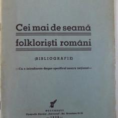 CEI MAI DE SEAMA FOLKLORISTI ROMANI ( BIBLIOGRAFIE ) - CU O INTRODUCERE DESPRE SPECIFICUL NOSTRU NATIONAL de G. T. NICULESCU - VARONE , 1938