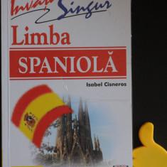 Invata singur limba spaniola Isabel Cisneros - Curs Limba Spaniola teora