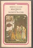 Mircea Eliade-Maitreyi * Nunta in cer
