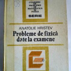 2 culegeri FIZICA, A Hristev (Probleme de fizica date la examen / Termodinamica) - Culegere Fizica