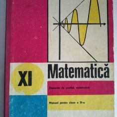 Matematica, Elemente de analiza matematica - MANUAL PENTRU CLASA XI-A, 1991 - Manual scolar didactica si pedagogica, Clasa 6, Didactica si Pedagogica
