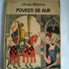 POVESTI DE AUR DE NICOLAE BATZARIA, EDITURA ION CREANGA, BUCURESTI, 1987 - Carte de povesti