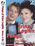 Caseta audio: Irina Loghin si Fuego - Mama si fiul ( 2004 - originala )